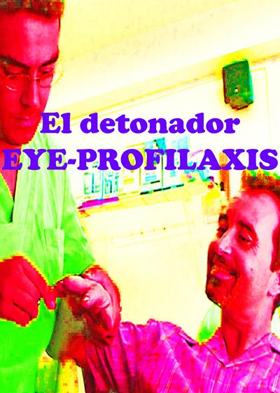 El detonador Eye-Profilaxis cartel